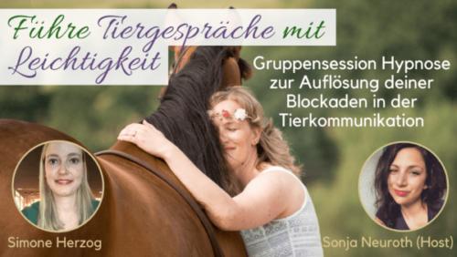 Tierkommunikation Blockaden lösen Tierkommunikator Tiergespeäche Hypnose Simone Herzog